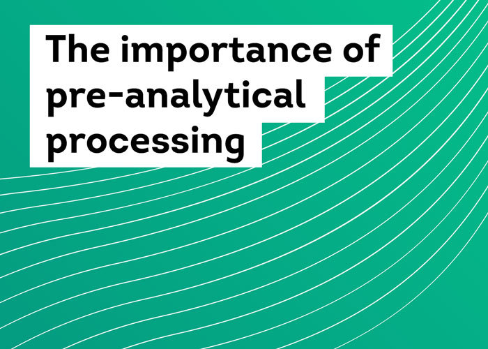 The importance of pre-analytical processing